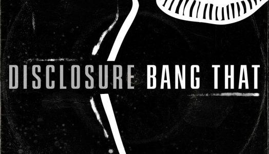 Disclosure Bang That Album