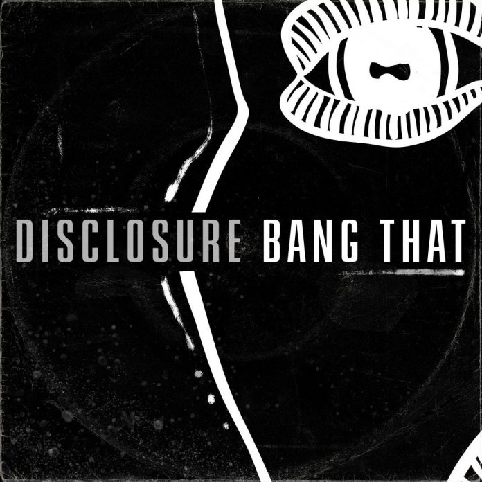 Disclosure Bang That Album